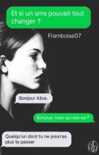 Et si un SMS pouvait tout changer ? by Framboise07