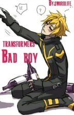 TRANSFORMERS: BAD BOY. by swordlife