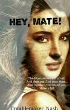 Hey, Mate! (Cursed Mates #1) by _thistroublemaker