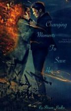 Changing Moments To Save Her (The Flash) by Shireen_Padha