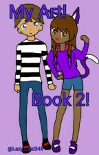 My Art 》Book 2! by Lazy_Lexi345