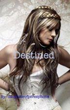 Destined by daughterofperesphone