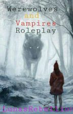 Werewolves And Vampires Roleplay by -Dangerous_Angel
