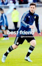 best friend » messi by lovxmessi