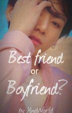 Best Friend or Boyfriend? - Jungkook FF by kpop-gurl