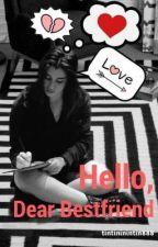 Hello, Dear Bestfriend by tintininintin888