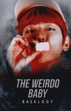 The Weirdo Baby [ChanBaek] by baeklogy