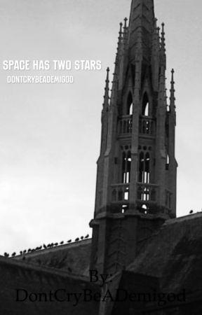 Space  Has Two Stars by DontCryBeADemigod