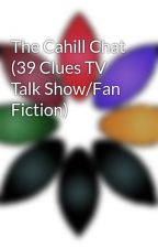 The Cahill Chat (39 Clues TV Talk Show/Fan Fiction) by darkskies2013