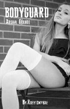 Bodyguard~ Ariana Grande by Rubyismybae