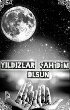 Yıldızlar Şahidim Olsun by gizemliyazar1997