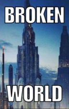 Broken World by 8628029m