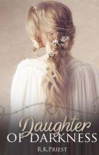 Daughter of Darkness by RKPriest