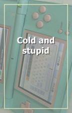 cold and stupid ; min yoongi ; bangtan by miyooxgni
