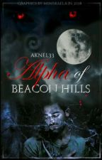 Alpha of Beacon Hills (Derek Hale) ✔ by aknel33