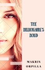 The Billionaire's Bond by magbmara