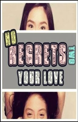No Regrets2♥ Your Love