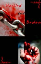 Shackled and Broken by GaytasticMonster