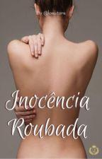 Inocência Roubada.  by 7tiroos