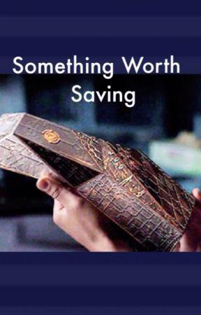 Something Worth Saving by Fangirl1901