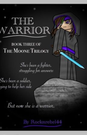 The Warrior (Minecraft Story) The Moone Trilogy: Book Three by Rocknrebel44