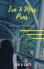 Ira & Mas Pras : Apakah Cinta Harus Pacaran? by sintiamarin