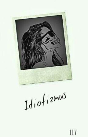 Idiotizmus by 1DLilyB
