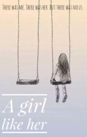 A girl like her by DiamondKiki23