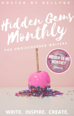 [OPEN] Hidden Ge-ms Monthly Writing Awards by KellyGe