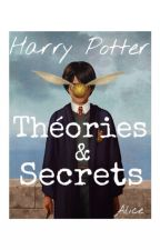 Harry Potter: Théories et secrets by HYACINTHUMetFLAVO