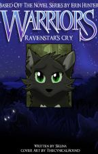 Warrior Cats: Ravenstar's Cry by selneversleeps
