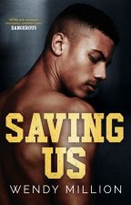 ✅ Saving Us  * [Interracial - Completed] by RElizabethM