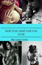 Aidé puis aimé par une star  by My-lover-Louis