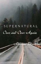 Supernatural. Over and Over Again. by Dora3374
