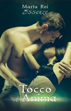 Tocco d'Anima ( Essenze Vol. 2 ) by HelenaStone