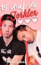 15 días de joshler by -floralghost