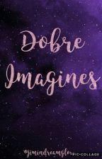 Dobre Imagines by bytheangel1d