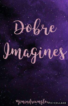 Dobre Imagines by bytheangel1d