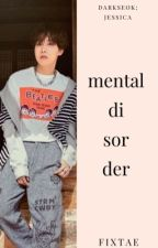 mental disorder | kth + jhs by swgguk
