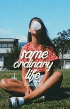 same ordinary life::zylie by kylieszquad