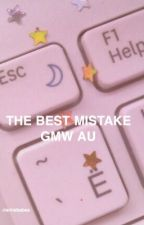 The Best Mistake I've Ever Made GMW AU by riarklebabes