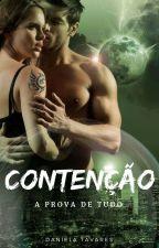Contenção - A Prova De Tudo. by CoffeJour