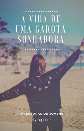 A vida de uma garota sonhadora by RayDante