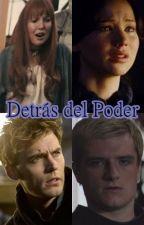 Detrás del Poder (Everlark) by Ale_096giron
