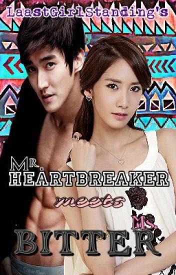 Mr. Heart Breaker meets Ms. Bitter