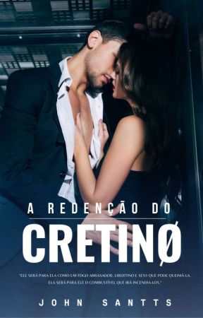 A REDENÇÃO DO CRETINO by Escritor_JOHN