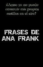 FRASES DE ANA FRANK  by AngieRuizS