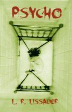 Psycho by LRlissauer