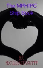 The MPHfPC Ship Book by peculiarotaku777