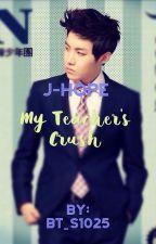 My Teacher's Crush Jhope X Reader by BT_s1025